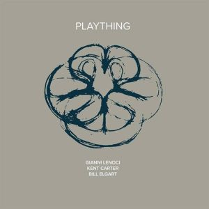 Gianni Lenoci, Kent Carter, and Bill Elgart - Plaything (2014) NoBusiness Records