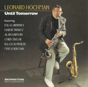 Leonard Hochman featuring Eula Lawrence, Harvie Swartz, Alan Dawson, Chris Taylor, Ella Lou Weiler and Mitch Seidman - Until Tomorrow (1995) reissue (2002) Brownstone Recordings (BRCD 951)