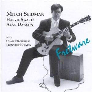 Mitch Seidman, Harvie Swartz and Alan Dawson with Charlie Kohlhase and Leonard Hochman - Fretware (1994) Brownstone Recordings (BRCD 946)