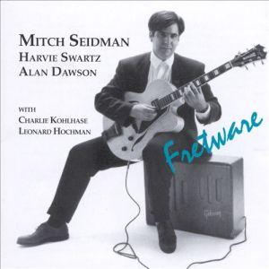 Mitch Seidman, Harvie Swartz and Alan Dawson with Charlie Kohlhase and Leonard Hochman - Fretware (1994) Brownstone Recordings (BRCD 946)