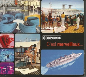 "C'est merveilleux... (2007) compilation CD Luxophonic [France] (LUXO77/1) featuring Stefano Torossi's ""Flying High"""