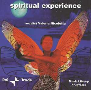vocalist Valeria Nicoletta, Claudio Passavanti, and Stefano Torossi - Spiritual Experience (2001) Rai Trade [Italy] (CD RT2076) produced by Stefano Torossi