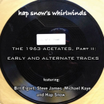 Hap Snow's Whirlwinds - The 1963 Acetates, Part II - Early and Alternate Tracks EP