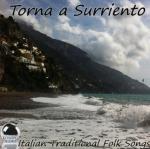 Torna a Surriento - Italian Traditional Folk Songs (2013) ExtraBall Records