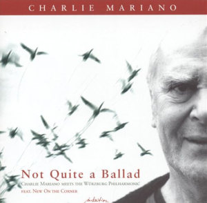 Charlie Mariano - Not Quite a Ballad (2003) Intuition Records