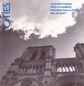 Claudio Fasoli, Mick Goodrick, Paolino Dalla Porta, and Bill Elgart - Cities (1993) [Italy] (RMCD4503)