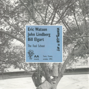 Eric Watson, John Lindberg, Bill Elgart - The Fool School (1992) AA Records [France] (312 602)