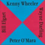 Kenny Wheeler, Peter O'Mara, Wayne Darling, and Bill Elgart - Kenny Wheeler, Peter O'Mara, Wayne Darling, Bill Elgart (1990) Koala Records [Germany] (Koala CD P22)