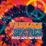 Fabulous Sixties : Make Love Not War (2010) Deneb Records (DNB 714)