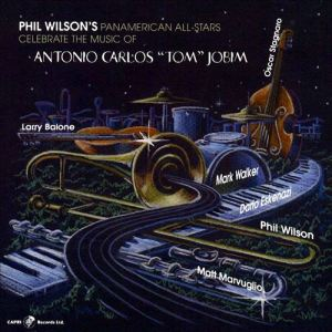 "Phil Wilson's Pan-American All-Stars Celebrate The Music Of Antonio Carlos ""Tom"" Jobim (2005) Capri Records"