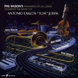 "Phil Wilson's Pan-American All-Stars Celebrate The Music Of Antonio Carlos ""Tom"" Jobim (2005) Capri Records"