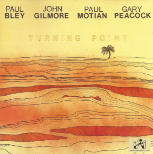 Paul Bley, John Gilmore, Paul Motian, Gary Peacock - Turning Point (1975)