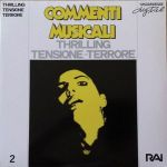 Various Artists - Commenti musicali: Thrilling – tensione – terrore 2 (Ansiogeni) (1989) Fonit Cetra/RAI, produced by Stefano Torossi (Reissue 2016 Contempo Records)