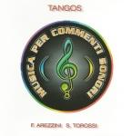 Federico Arezzini and Stefano Torossi - Musica per commenti sonori: Tangos (1998) Costanza Records