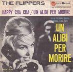 the-flippers-happy-cha-cha-un-alibi-per-morire-rca-45