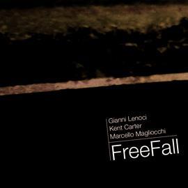 Gianni Lenoci, Kent Carter, and Marcello Magliocchi - Free Fall (2010)
