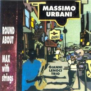 Massimo Urbani and the Gianni Lenoci Trio - Round About Max (1991) Sentemo Records