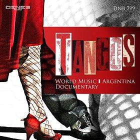 Federico Arezzini and Stefano Torossi - Tangos: World Music - Argentina - Documentary (2014 Reissue) Deneb Records