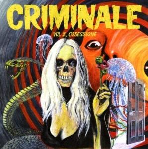 Criminale - Vol. 2 Ossessione (2013) Penny Records