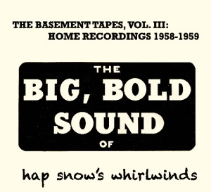 Hap Snow's Whirlwinds - The Basement Tapes, Vol. III: Home Recordings 1958-1959 EP