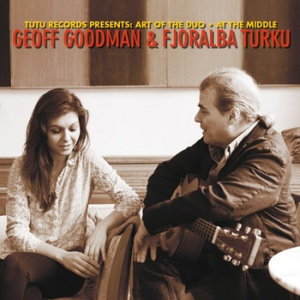 Geoff Goodman and Fjoralba Turku - At The Middle (2015) Double Moon Records